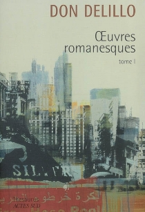 Oeuvres romanesques | Volume 1 - Don DeLillo