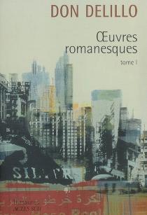 Oeuvres romanesques | Volume 1 - DonDeLillo
