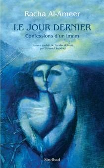 Le jour dernier : confessions d'un imam - Racha al-Amir