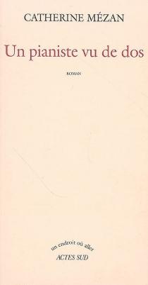 Un pianiste vu de dos - CatherineMézan