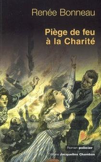 Piège de feu à la Charité - RenéeBonneau