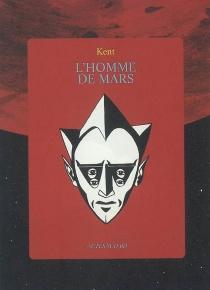 L'homme de Mars - Kent