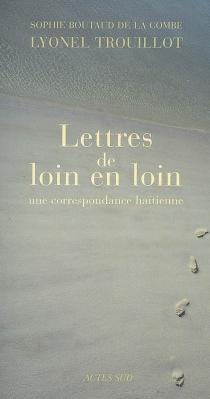 Lettres de loin en loin : une correspondance haïtienne - SophieBoutaud de La Combe