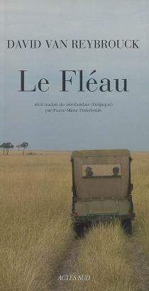 Le fléau - David GrégoireVan Reybrouck