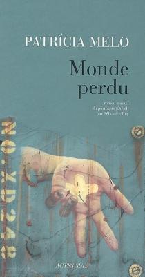 Monde perdu - PatríciaMelo