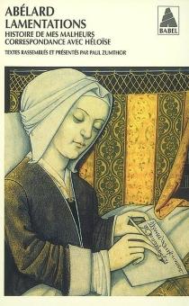 Lamentations| Histoire de mes malheurs| Correspondance avec Héloïse - PierreAbélard