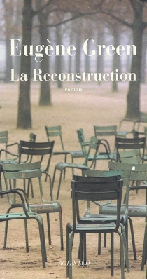 La reconstruction - Eugène Green