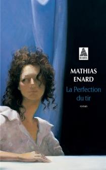 La perfection du tir - MathiasÉnard