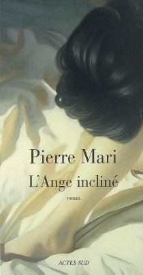 L'ange incliné - Pierre Mari