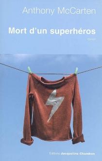Mort d'un superhéros - AnthonyMcCarten