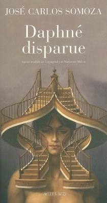 Daphné disparue - José CarlosSomoza