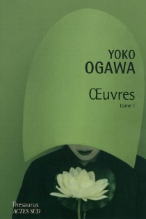 Oeuvres | Volume 1 - YôkoOgawa