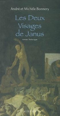 Les deux visages de Janus : roman historique - AndréBonnery