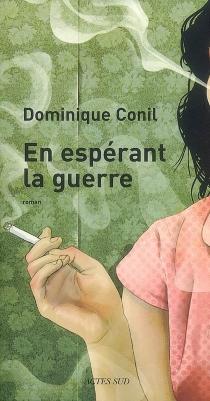 En espérant la guerre - DominiqueConil