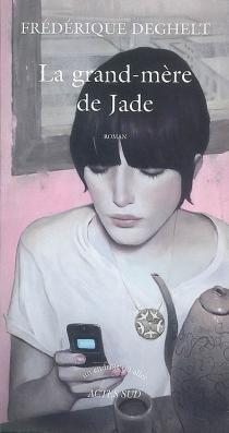 La grand-mère de Jade - FrédériqueDeghelt