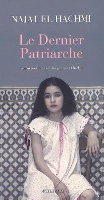Le dernier patriarche - NajatEl Hachmi