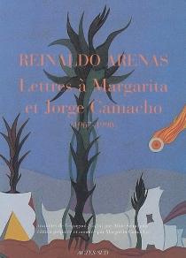 Lettres à Margarita et Jorge Camacho : 1967-1990 - ReinaldoArenas