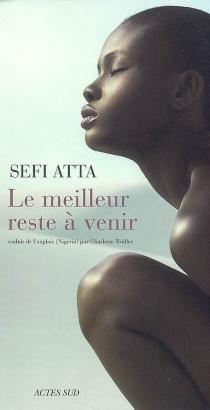 Le meilleur reste à venir - SefiAtta