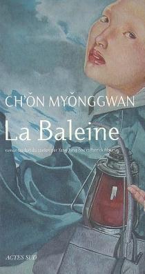 La baleine - MyonggwanCh'on