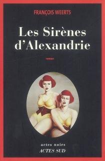 Les sirènes d'Alexandrie - FrançoisWeerts