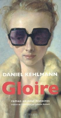 Gloire : roman en neuf histoires - DanielKehlmann