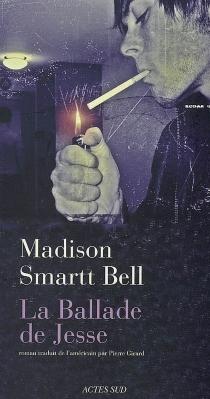 La ballade de Jesse - Madison SmarttBell