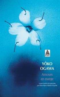 Amours en marge - YôkoOgawa