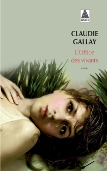 L'office des vivants - Claudie Gallay