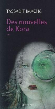 Des nouvelles de Kora : récit - TassaditImache