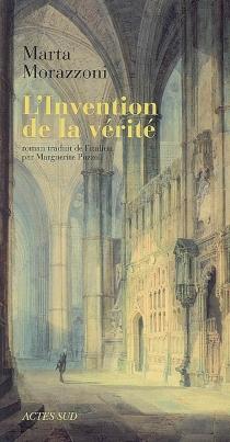 L'invention de la vérité - MartaMorazzoni