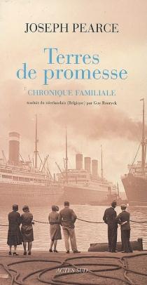Terres de promesse : chronique familiale - JosephPearce