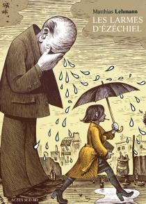 Les larmes d'Ézéchiel - MatthiasLehmann