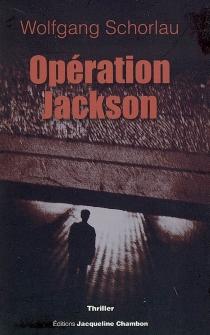 Opération Jackson - WolfgangSchorlau