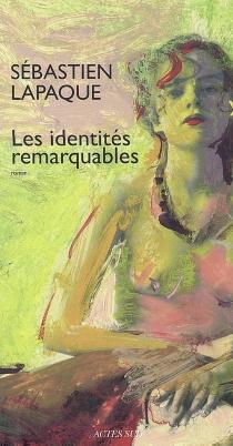 Les identités remarquables - SébastienLapaque
