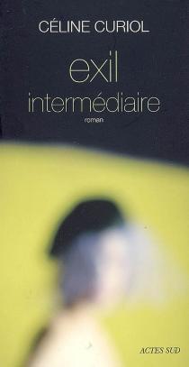 Exil intermédiaire - CélineCuriol