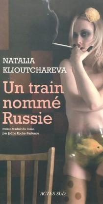 Un train nommé Russie - NataliaKlioutchareva