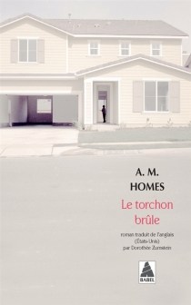Le torchon brûle - Amy M. Homes
