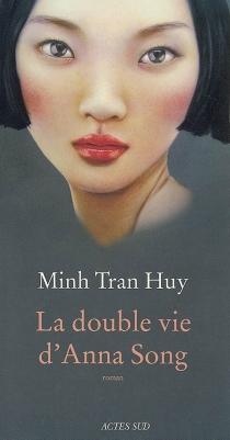 La double vie d'Anna Song - Minh TranHuy