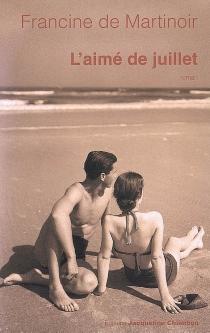 L'aimé de juillet - Francine deMartinoir