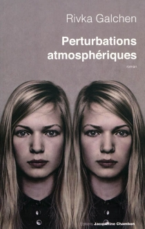 Perturbations atmosphériques - RivkaGalchen