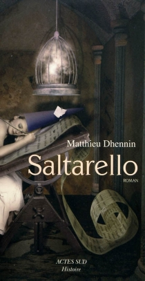 Saltarello : roman historique - MatthieuDhennin