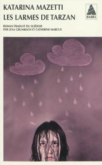 Les larmes de Tarzan - KatarinaMazetti