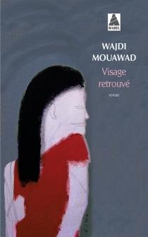 Visage retrouvé - WajdiMouawad