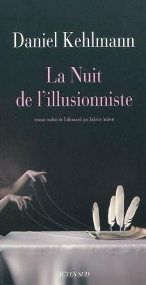 La nuit de l'illusionniste - DanielKehlmann