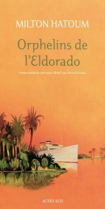 Orphelins de l'Eldorado - MiltonHatoum