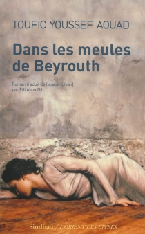 Dans les meules de Beyrouth - Tawfiq YusufAwwad