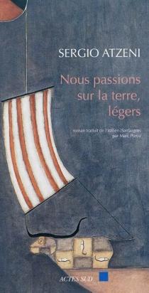 Nous passions sur la terre, légers - SergioAtzeni