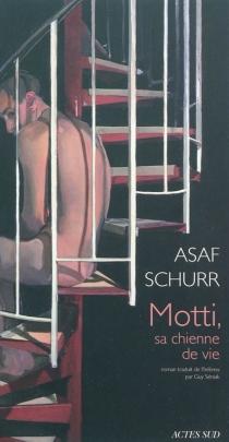 Motti, sa chienne de vie - AsafSchurr
