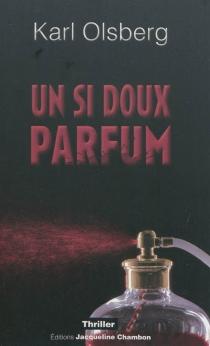 Un si doux parfum - KarlOlsberg