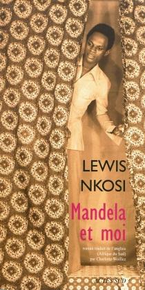 Mandela et moi - LewisNkosi